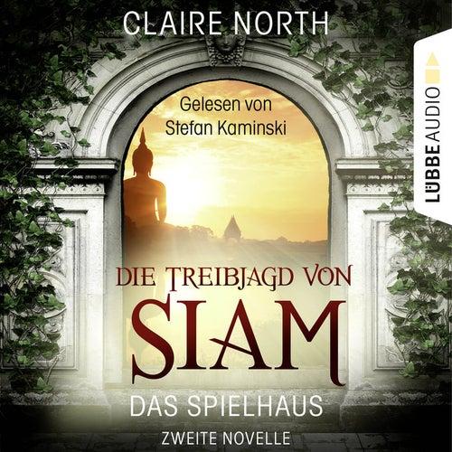 Die Treibjagd von Siam - Die Spielhaus-Trilogie, Novelle 2 von Claire North