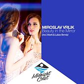 Beauty in the Mirror by Miroslav Vrlik