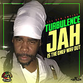 Jah Is the Only Way Out - EP by Turbulence