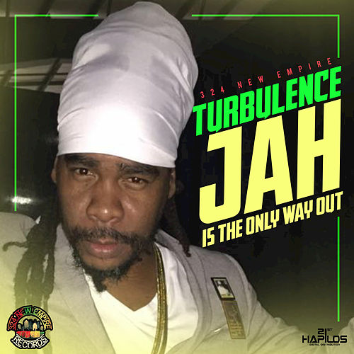 Play & Download Jah Is the Only Way Out - EP by Turbulence | Napster