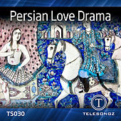 Play & Download Persian Love Drama by Various Artists | Napster