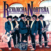Play & Download Me Quede Con las Ganas by Revancha Nortena | Napster