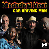 Play & Download Cab Driving Man by Mississippi Heat | Napster