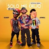 Solo Me Dejo (Remix) by MC Ceja