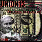 Play & Download Youth, Betrayal and the Awakening by Union 13 | Napster