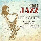 Cool Jazz, Lee Konitz Y Gerry Mulligan by Various Artists