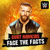 Play & Download Face the Facts (Curt Hawkins) by WWE | Napster