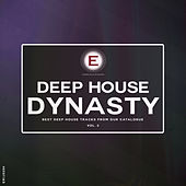 Play & Download Deep House Dynasty, Vol. 3 by Various Artists | Napster