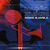 Play & Download Rádio S.Amb.A. by Nação Zumbi | Napster