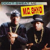 Play & Download Don't Sweat Me by MC Shy D | Napster