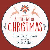 Play & Download A Little Bit of Christmas (feat. Kris Allen) - Single by Jim Brickman | Napster