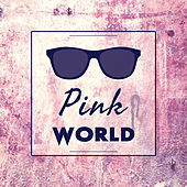 Pink World - Enamor Holidays, Contacts Intimate, Wild Fun, Romantic Rapture, Reserved Room by Chill Lounge Music System