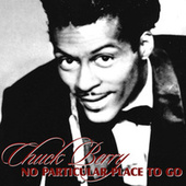 Play & Download No Particular Place To Go by Chuck Berry | Napster
