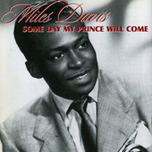 Someday My Prince Will Come by Miles Davis