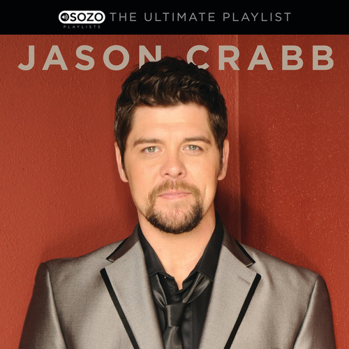 Play & Download The Ultimate Playlist by Jason Crabb | Napster