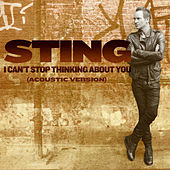 I Can't Stop Thinking About You by Sting