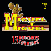 Play & Download 13 Intocables Corridos by Miguel Y Miguel | Napster