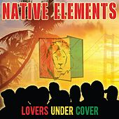 Play & Download Lovers Under Cover by Native Elements | Napster