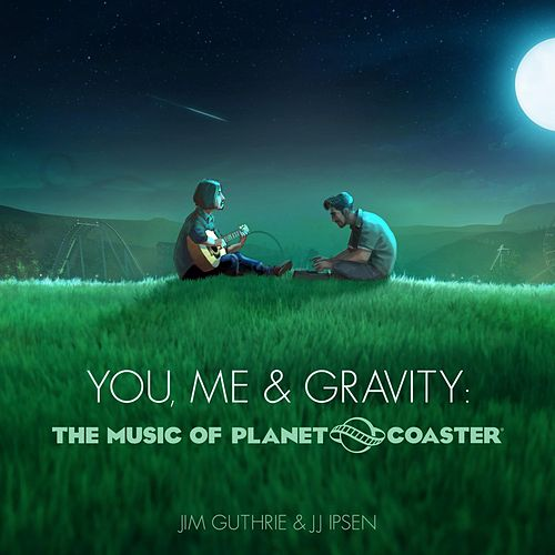 You, Me & Gravity: The Music of Planet Coaster by Jim Guthrie