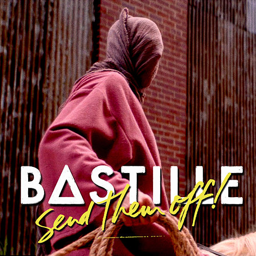 Send Them Off! (Skream Remix Radio Edit) von Bastille