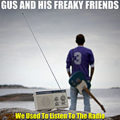 Play & Download We Used To Listen to The Radio by Gus | Napster