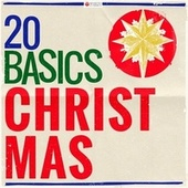 20 Basics: Christmas (20 Classical Masterpieces) by Various Artists