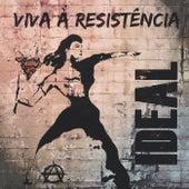 Viva à Resistência by Ideal