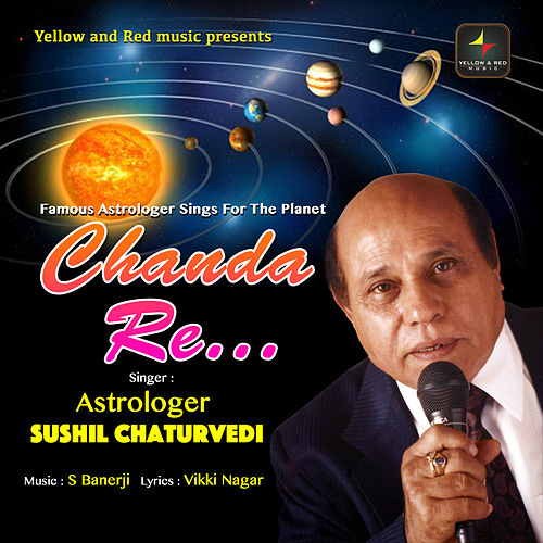 Chanda Re by Astrologer Sushil Chaturvedi