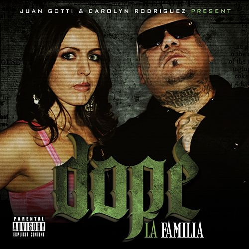 Play & Download Dope La Familia by Juan Gotti | Napster