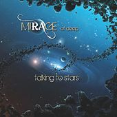 Play & Download Talking to Stars by Mirage Of Deep | Napster