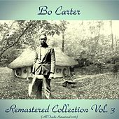 Play & Download Remastered Collection Vol. 3 (All Tracks Remastered 2016) by Bo Carter | Napster