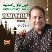 Play & Download Main Madinay Jawan by Rahat Fateh Ali Khan | Napster