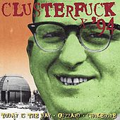 Clusterfuck '94 by Various Artists