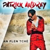 An plen tchè by Patrick Andrey
