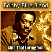 Ain't That Loving You von Bobby Blue Bland