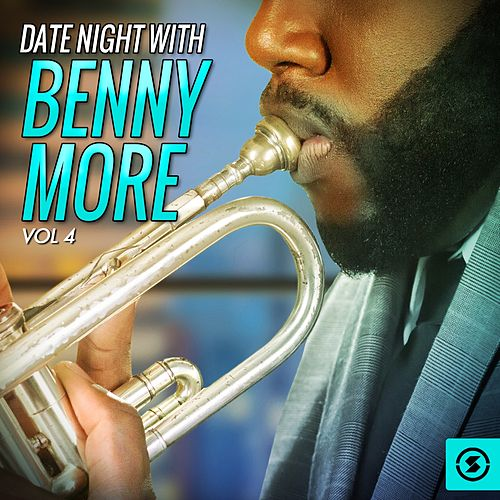 Date Night With Benny Moré, Vol. 4 by Beny More