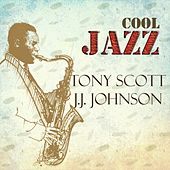 Cool Jazz, Tony Scott Y J.J. Johnson by Various Artists