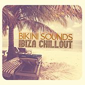 Bikini Sounds: Ibiza Chillout by Various Artists
