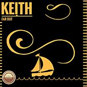 Play & Download Far Out by Keith (Rock) | Napster