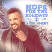 Hope for the Holidays by Mark Smeby