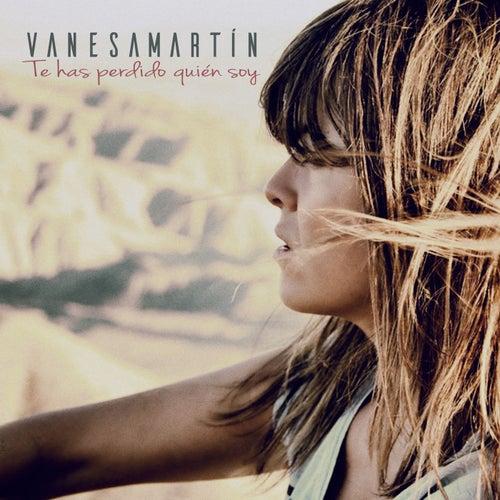Te has perdido quién soy de Vanesa Martin