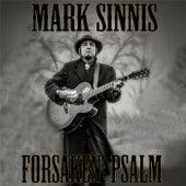 Forsaken Psalm by Mark Sinnis