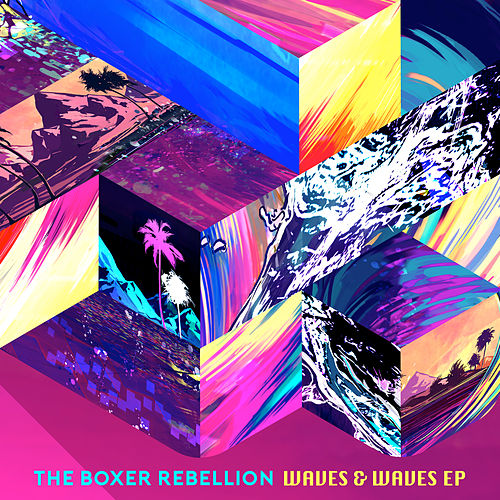 Waves & Waves EP by The Boxer Rebellion