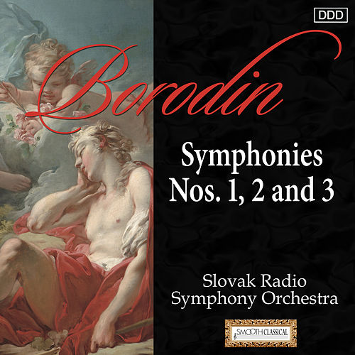 Borodin: Symphonies Nos. 1, 2 and 3 by Slovak Radio Symphony Orchestra