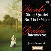 Play & Download Borodin: String Quartet No. 2 in D Major - Brahms: Intermezzos by Various Artists | Napster