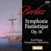 Play & Download Berlioz: Symphonie Fantastique, Op. 14 by San Diego Symphony Orchestra | Napster