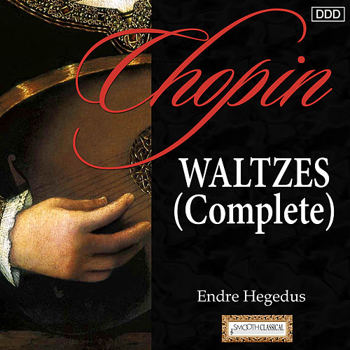 Chopin: Waltzes (Complete) by Istvan Szekely