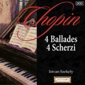 Chopin: 4 Ballades - 4 Scherzi by Istvan Szekely