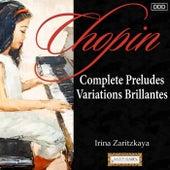 Play & Download Chopin: Complete Preludes - Variations Brillantes by Irina Zaritzkaya | Napster