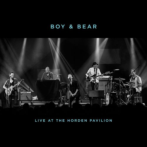 Play & Download Live at the Hordern Pavilion by Boy & Bear | Napster
